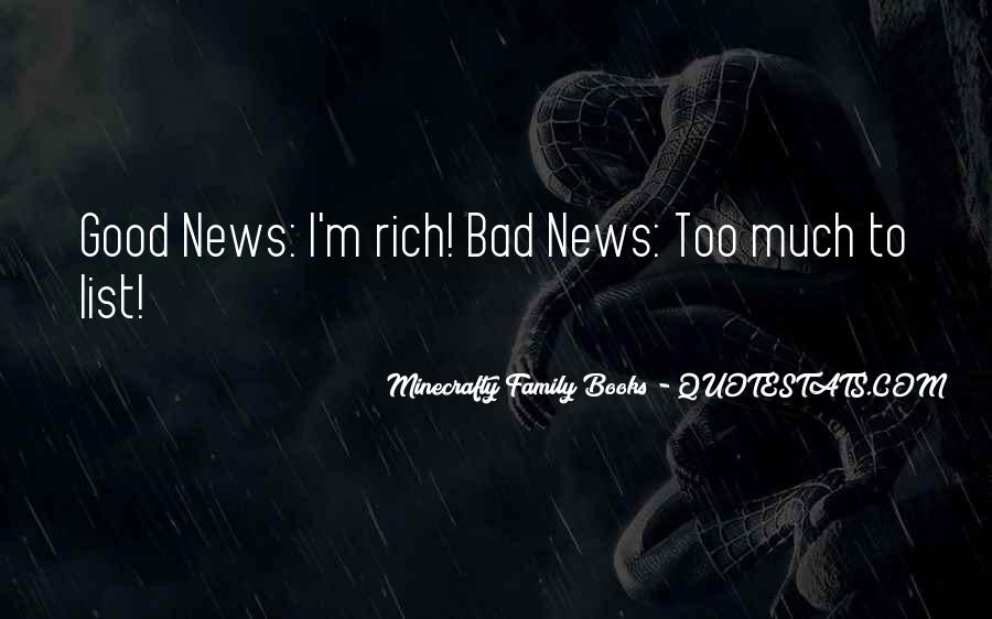 Good Bad News Quotes #738883