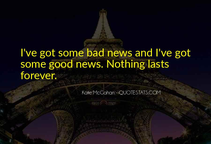 Good Bad News Quotes #882528