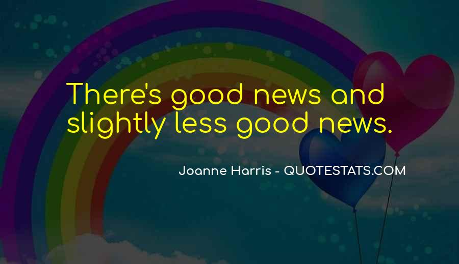Good Bad News Quotes #895758