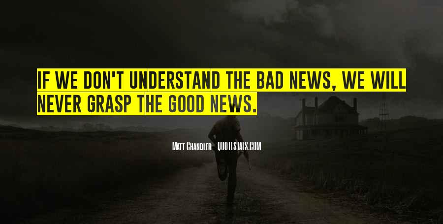 Good Bad News Quotes #951896