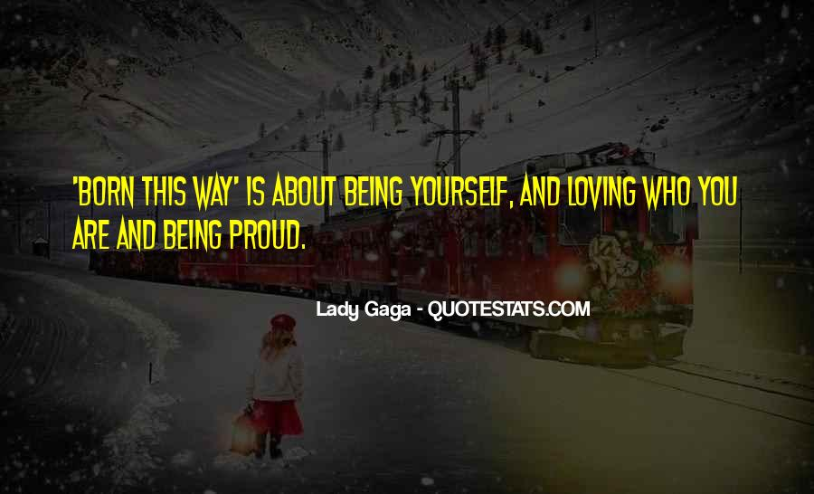 Quotes About Gaga Being Yourself #1405756