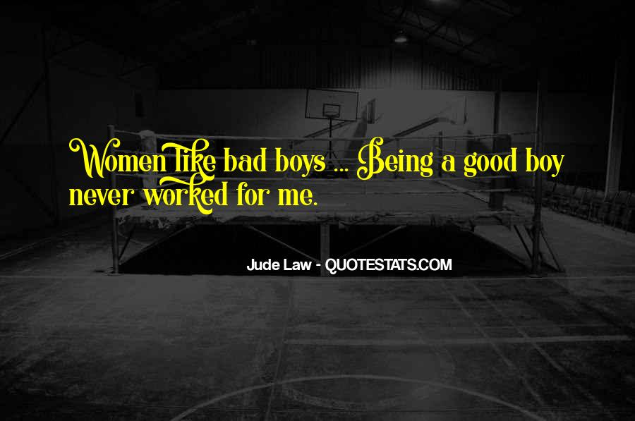 Good Boy Gone Bad Quotes #232264