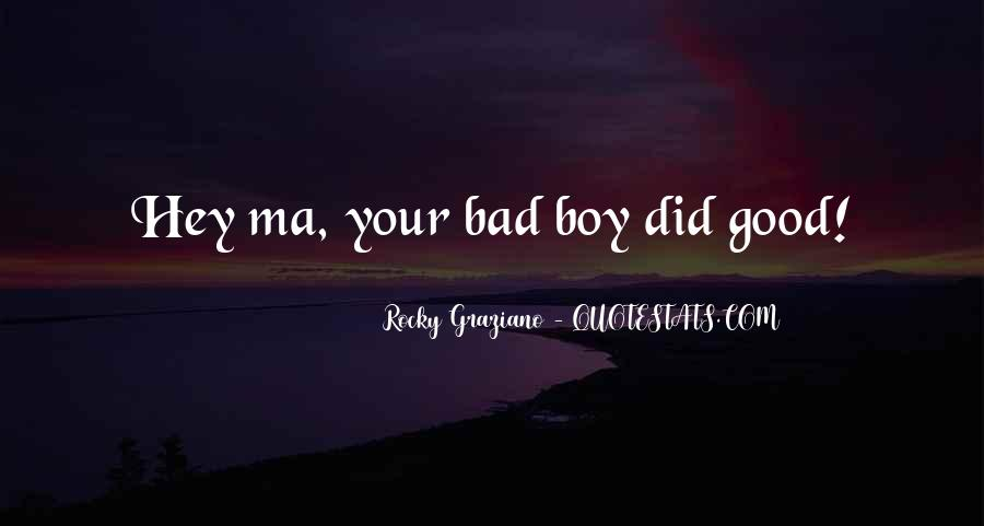 Good Boy Gone Bad Quotes #616847
