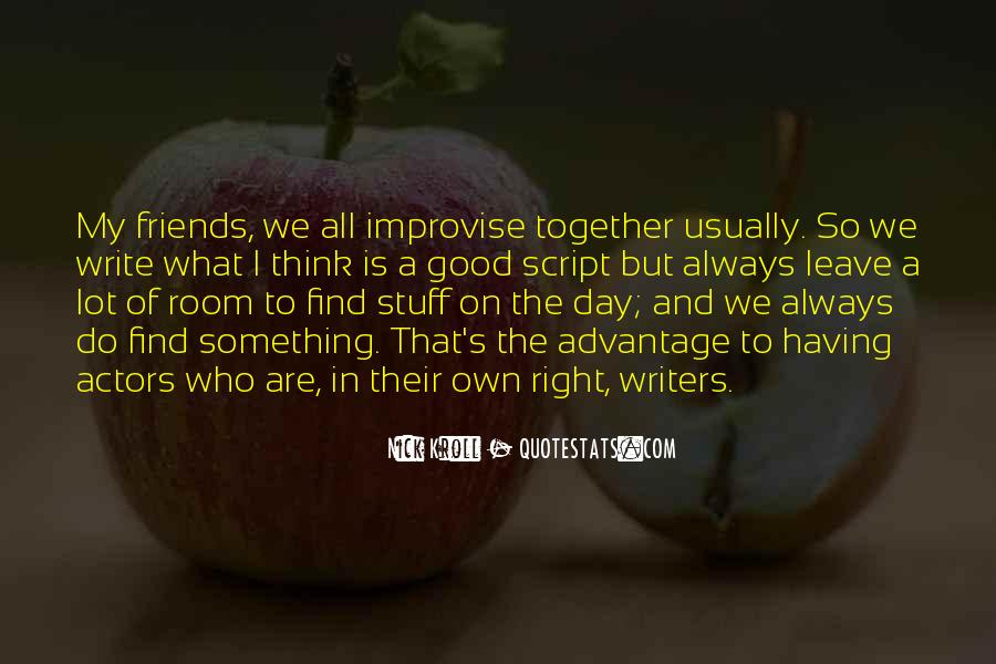 Good Friends Always There Quotes #1072039
