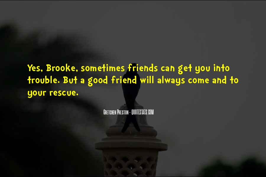 Good Friends Always There Quotes #1174265