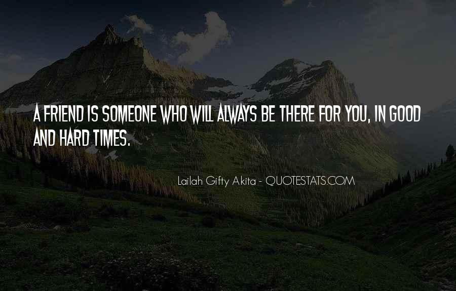 Good Friends Always There Quotes #131568