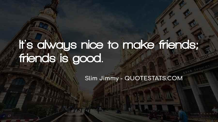Good Friends Always There Quotes #299298