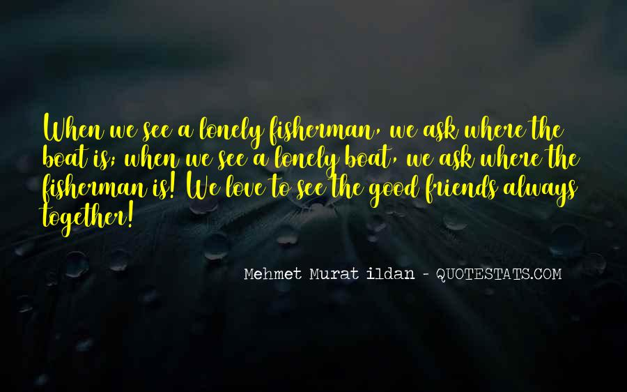 Good Friends Always There Quotes #692917