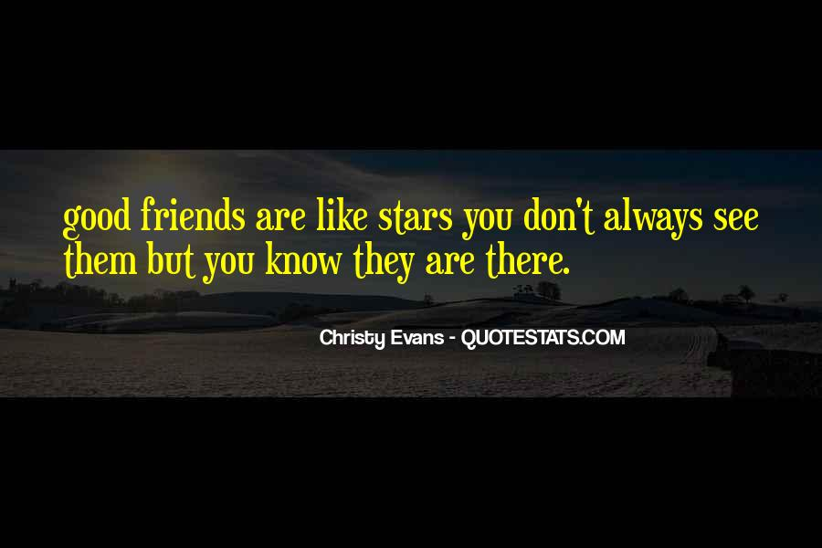 Good Friends Always There Quotes #800047