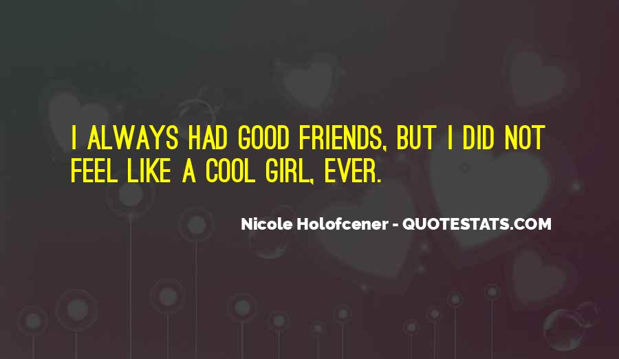 Good Friends Always There Quotes #950191