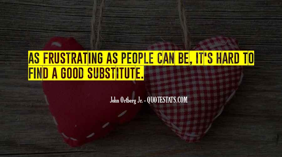 Good Frustrating Quotes #428544