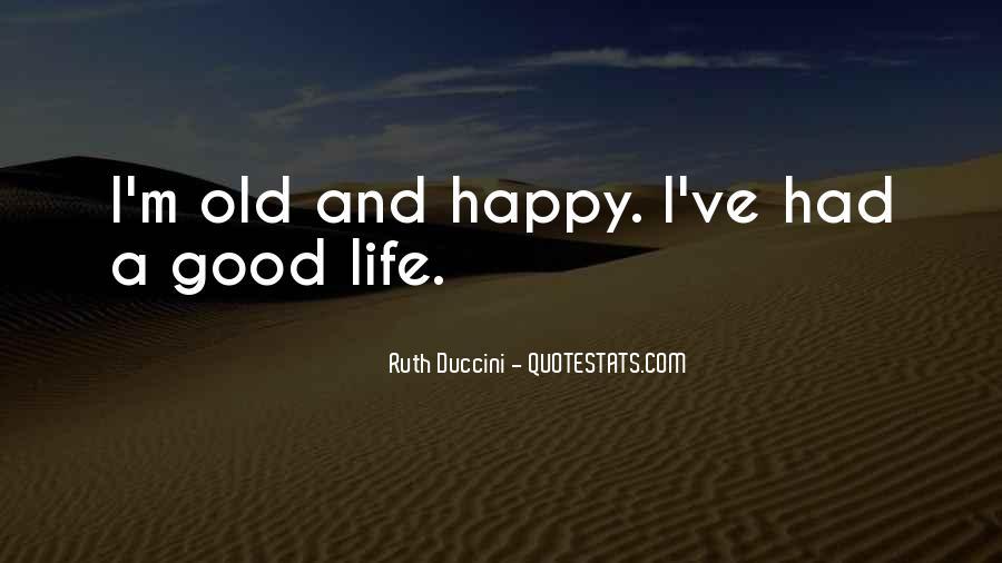 Good Happy Life Quotes #350676
