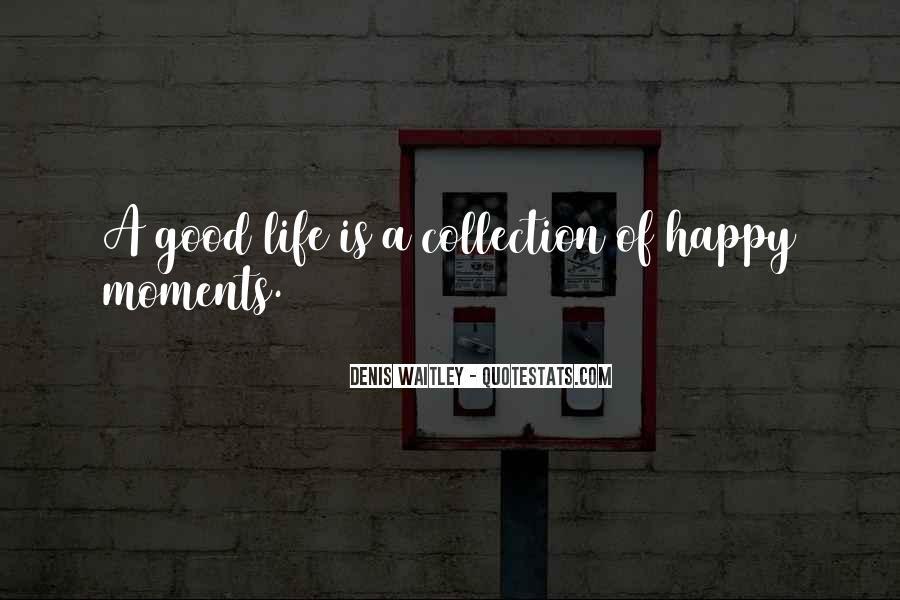 Good Happy Life Quotes #397772