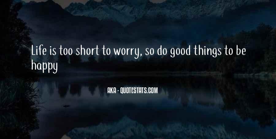 Good Happy Life Quotes #43710
