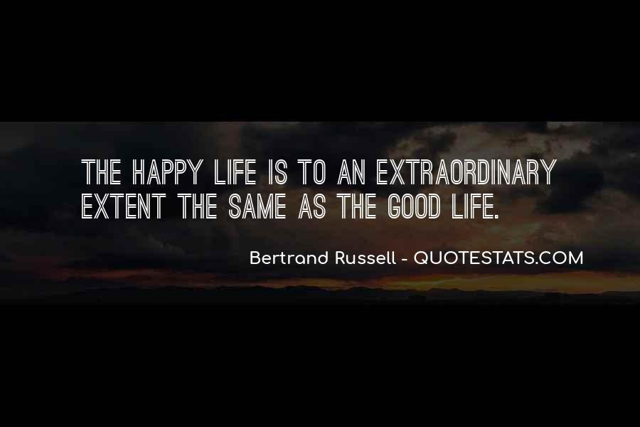 Good Happy Life Quotes #457406
