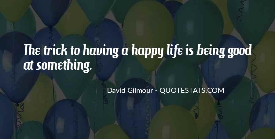 Good Happy Life Quotes #824406