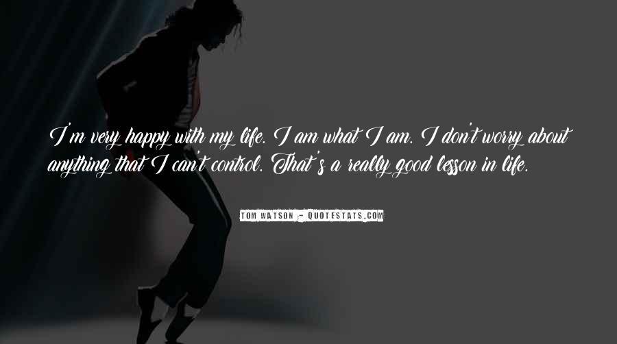 Good Happy Life Quotes #864404