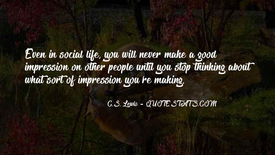 Good Impression Life Quotes #1734106