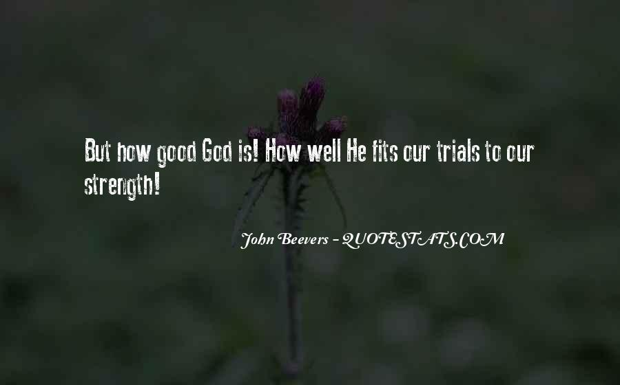 Good Is God Quotes #114187