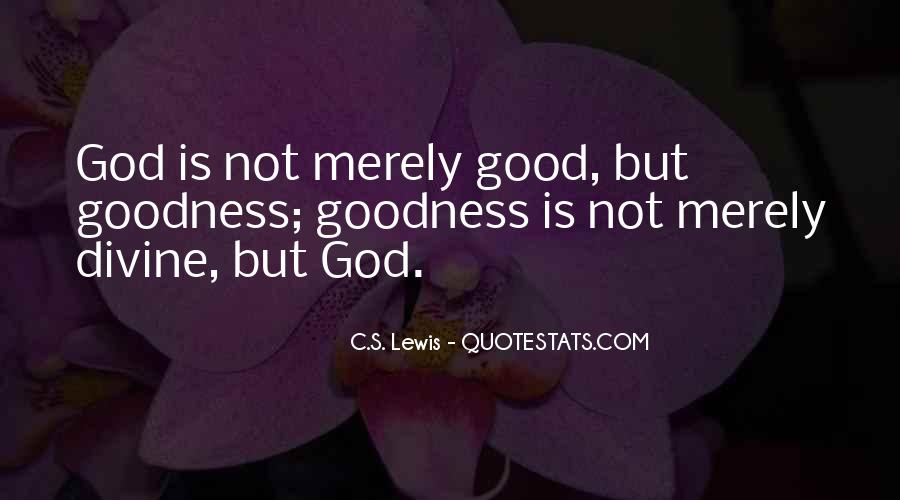 Good Is God Quotes #129259