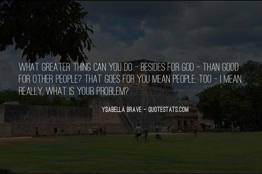 Good Is God Quotes #83093
