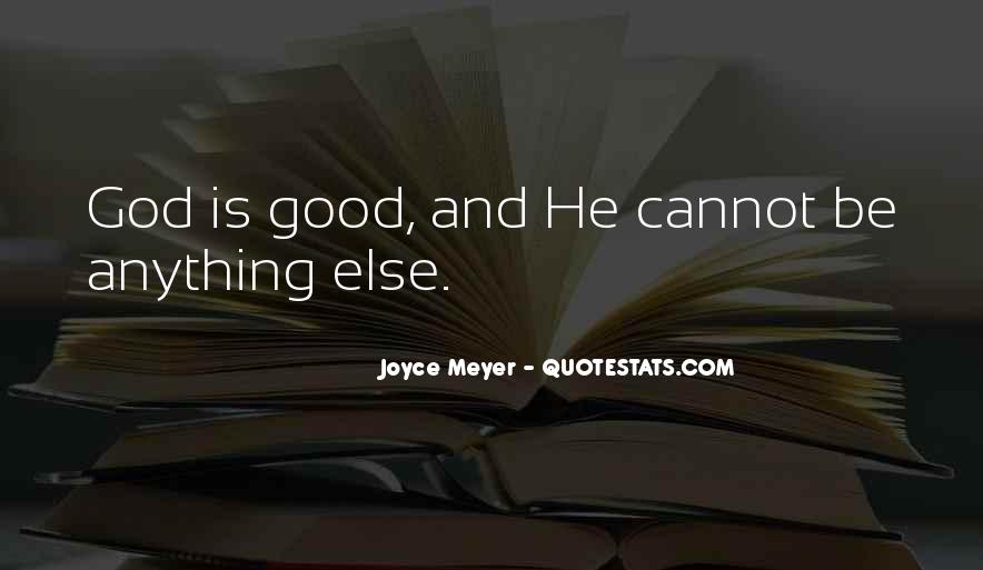 Good Is God Quotes #853