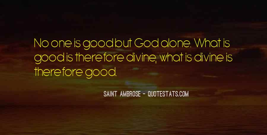 Good Is God Quotes #86244
