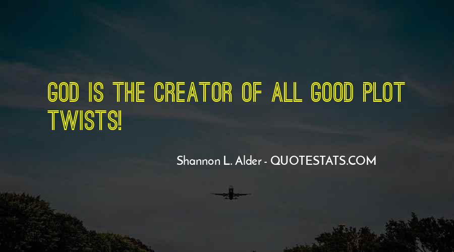 Good Is God Quotes #95516