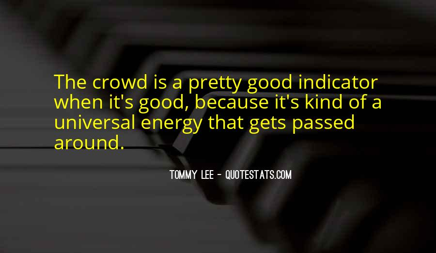 Good It Crowd Quotes #774979
