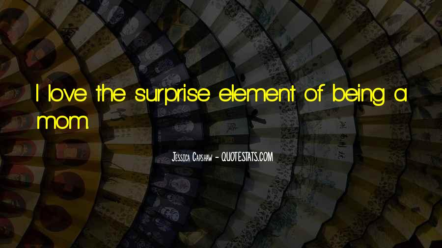 Quotes About The Element Of Surprise #11938
