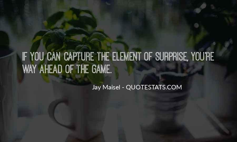 Quotes About The Element Of Surprise #1455363