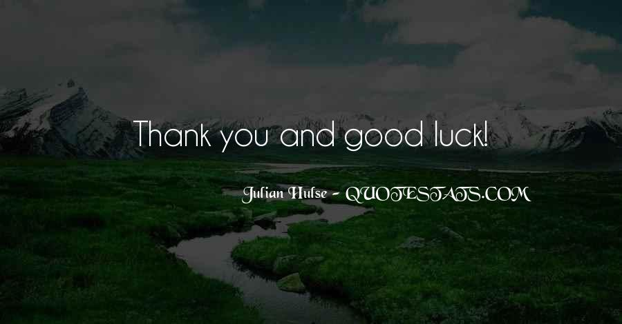 Good Luck Thank You Quotes #729177