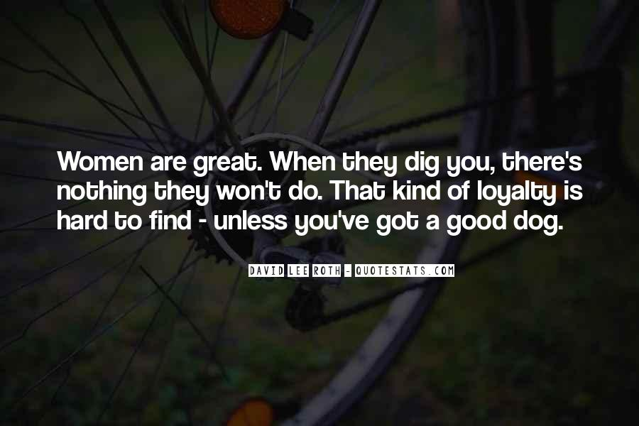 Good Things Are Hard To Find Quotes #111620