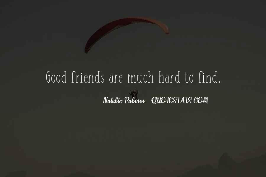 Good Things Are Hard To Find Quotes #141342