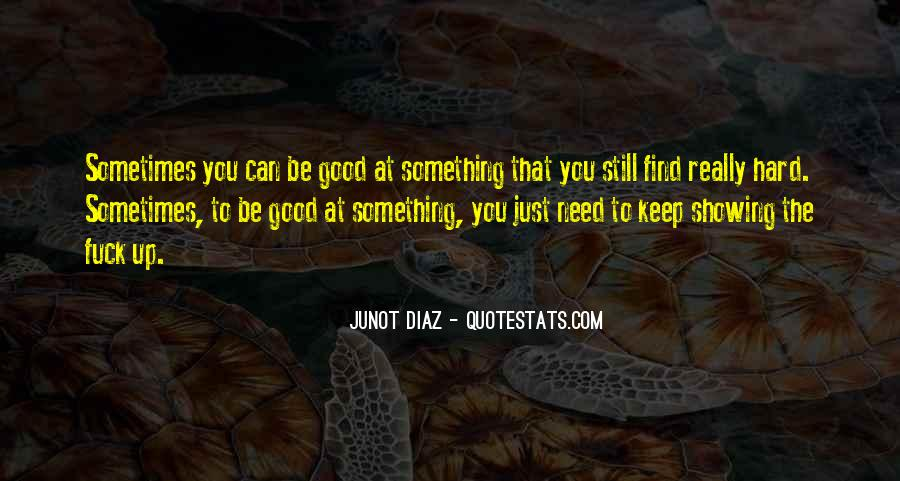 Good Things Are Hard To Find Quotes #391247