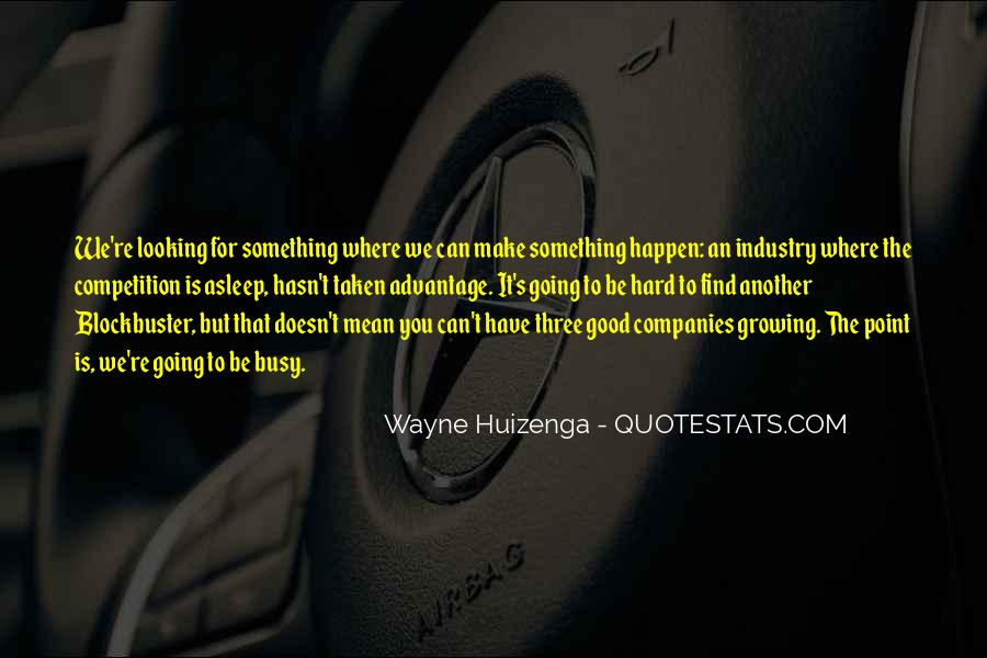 Good Things Are Hard To Find Quotes #431249