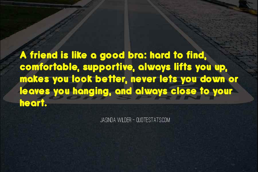 Good Things Are Hard To Find Quotes #432775