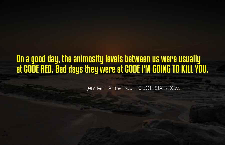 Good To Bad Day Quotes #1230263