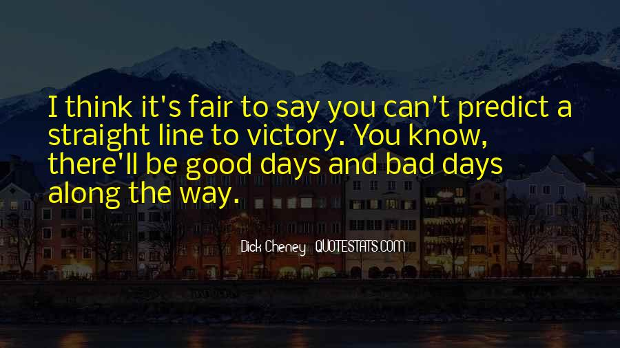 Good To Bad Day Quotes #1270913