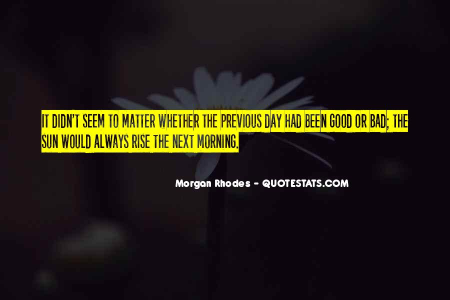 Good To Bad Day Quotes #1314365