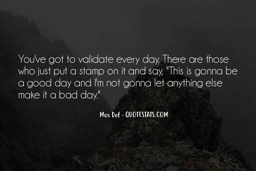 Good To Bad Day Quotes #190264