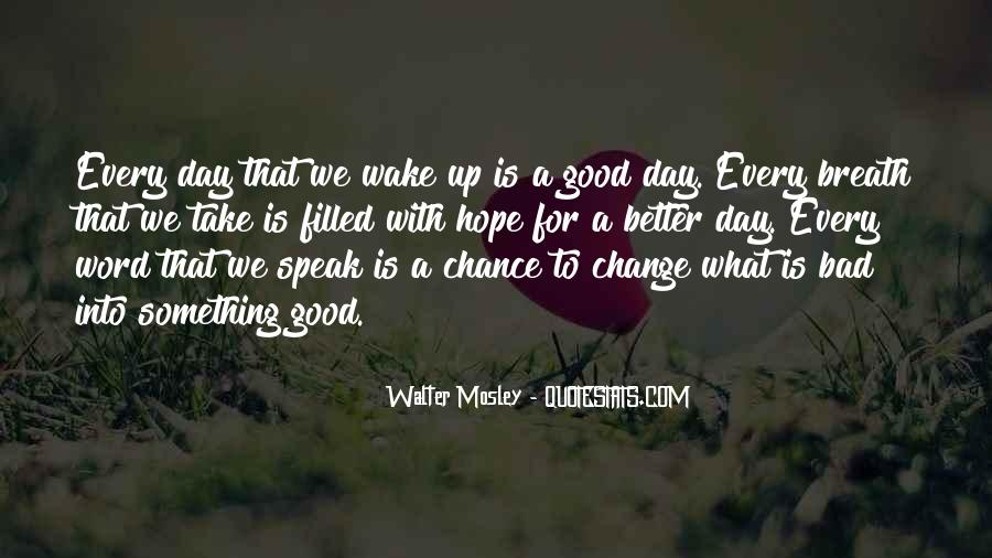 Good To Bad Day Quotes #246872