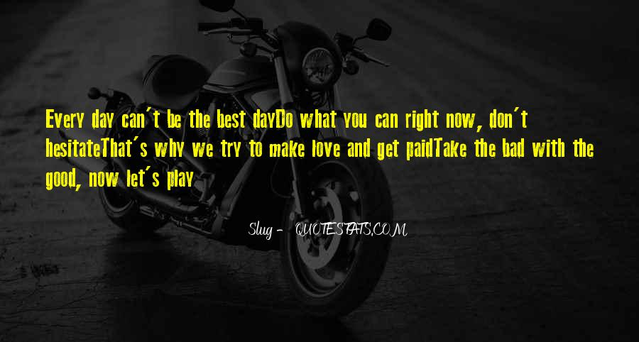 Good To Bad Day Quotes #359487