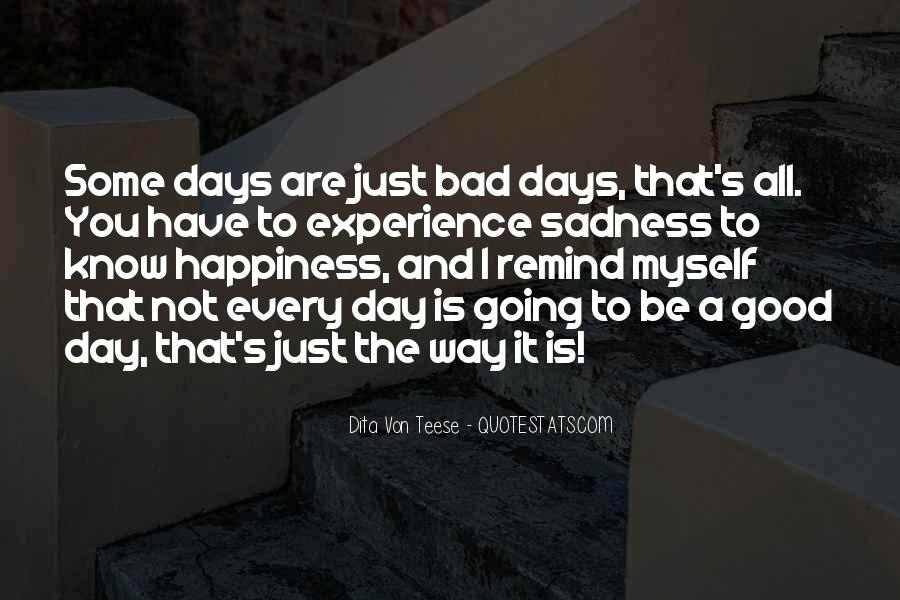 Good To Bad Day Quotes #477836
