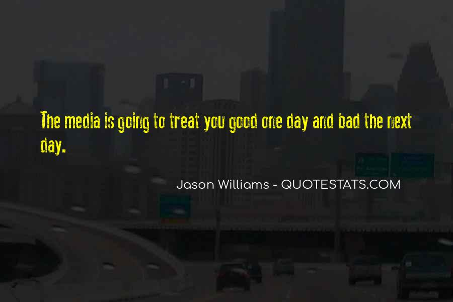 Good To Bad Day Quotes #533573