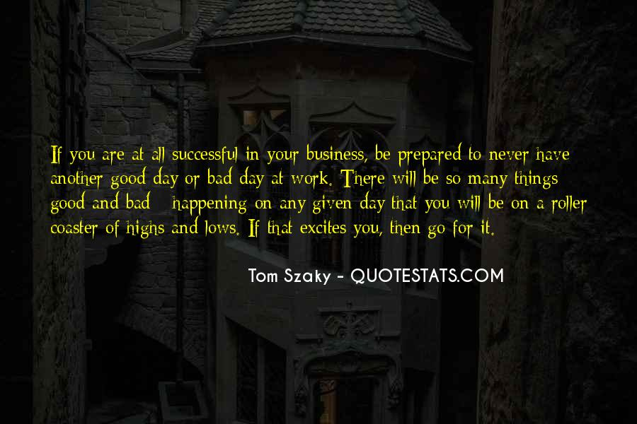 Good To Bad Day Quotes #56659