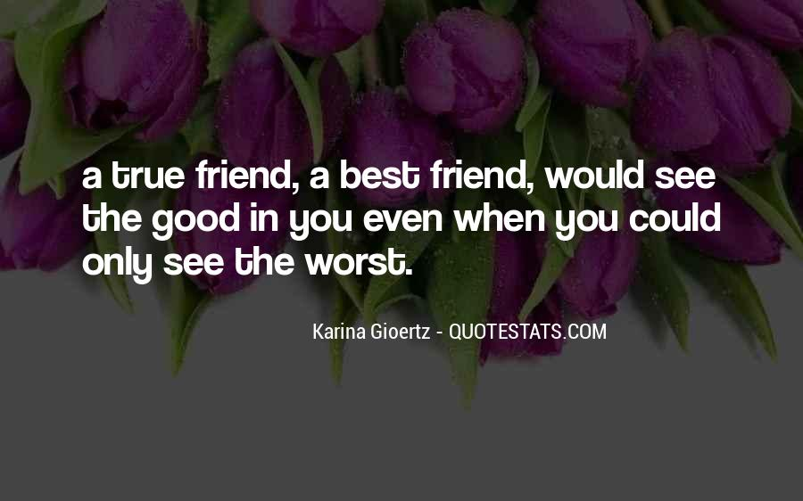 Good To See You Friend Quotes #1574720