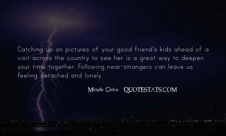 Good To See You Friend Quotes #313908