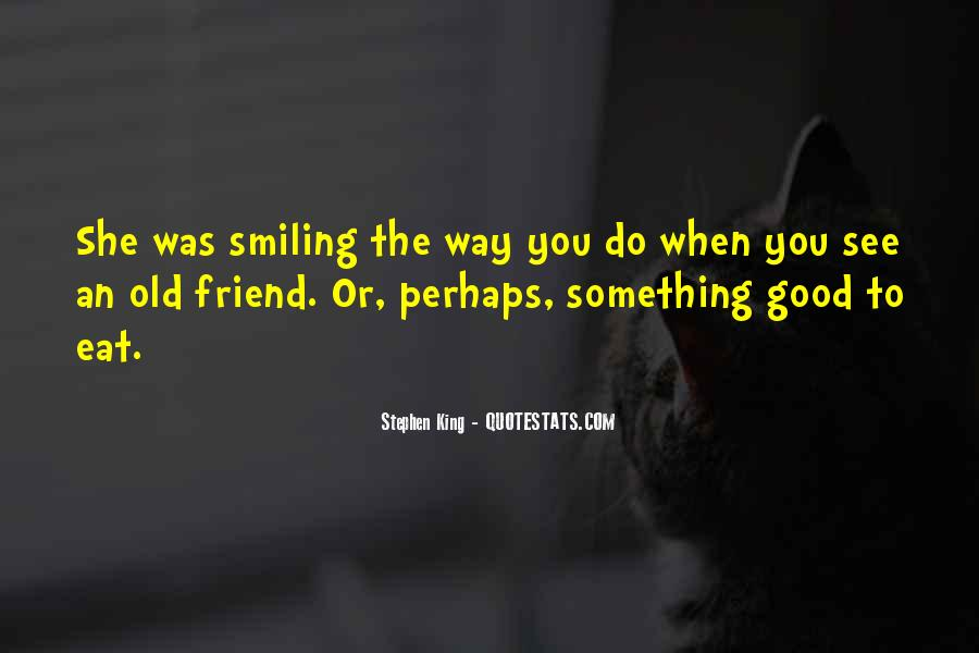 Good To See You Friend Quotes #470801