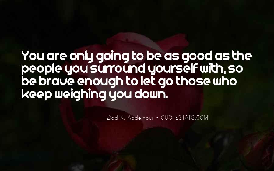 Good To You Quotes #11087
